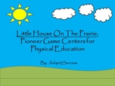 Little House On The Prairie - Pioneer Game Centers