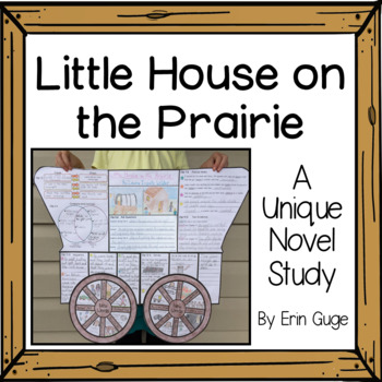 Little House On the Prairie Novel Study: A Unique Unit Study in 2 Formats