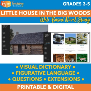 Little House in the Big Woods Novel Study (Web-Based with Google Drive  Options)