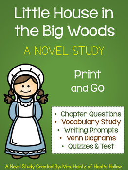 Little House in the Big Woods: A Novel Study [Laura Ingall