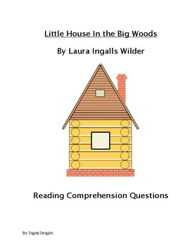 Little House in the Big Woods Comprehension Questions and Test