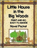Little House in the Big Woods Novel Packet  {Easy to Grade!  Print and Go!}