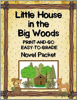 Little House in the Big Woods Novel Packet  {Easy to Grade
