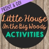 Little House in the Big Woods Novel Unit Study Activities,