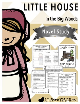 Little House in the Big Woods COMPLETE Novel Study
