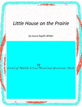 Little House in the Big Woods Novel Unit with Literary and