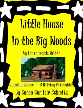 Little House in the Big Woods - Question Sheet + 3 Writing Printables