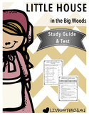 Little House in the Big Woods Study Guide and Test