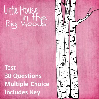 Little House in the Big Woods Test