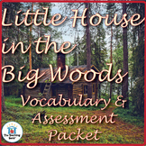 Little House in the Big Woods Vocabulary and Assessment Bundle