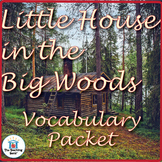 Little House in the Big Woods Vocabulary Packet