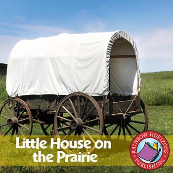 Little House on the Prairie (Novel Study) Gr. 4-7