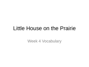 Little House on the Prairie Chapters 12-14 Vocabulary