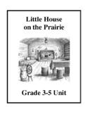Little House on the Prairie - Grade 3-5 Unit Lesson Plans