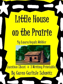 Little House on the Prairie- Question/Answer Sheet + Writing Prompts