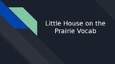 Little House on the Prairie Vocabulary Lessons - Per Chapter