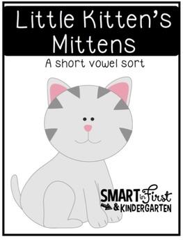Little Kitten's Mittens: Short Vowel Sort