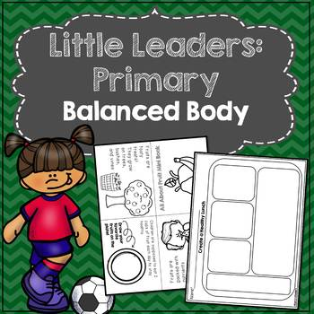 Little Leaders: Primary) Balanced Body (Making Healthy Choices)
