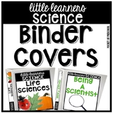 Little Learners Science Curriculum Binder Covers and Spines