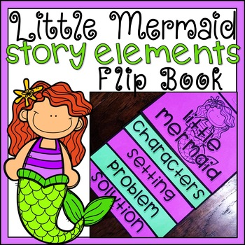 Story Elements Flip Book Little Mermaid Fairy Tale Activity Differentiated