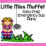 Little Miss Muffet Sub Plans (Kindergarten Sub Plans)