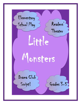 Little Monsters Elementary Script Drama Club Readers Theater Play