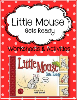 Little Mouse Gets Ready. Worksheets and Activities