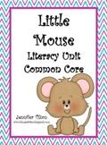 Little Mouse Literacy Unit - Common Core