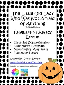 Language and Literacy Lesson: Little Old Lady Who Was Not Afraid of Anything