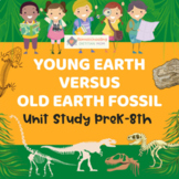 Young Earth versus Old Earth Fossil Unit Study - PreK-8th