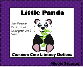 Little Panda Reading Street Unit 3 Week 1 Common Core Literacy Stations