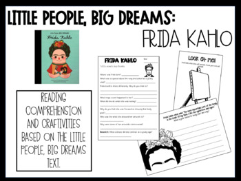 Little People, Big Dreams: Frida Kahlo - Reading Comprehension & Craftivities