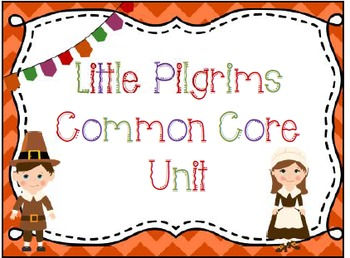 Little Pilgrims Common Core Unit