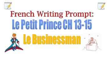 Le Petit Prince CH 13-15 French Writing Prompt (Le Businessman)
