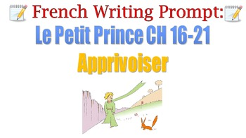 Le Petit Prince CH 16-21 French Writing Prompt (Apprivoiser)