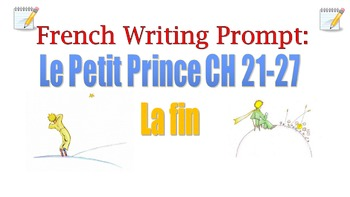 Le Petit Prince CH 21-27 French Writing Prompt (La Fin)