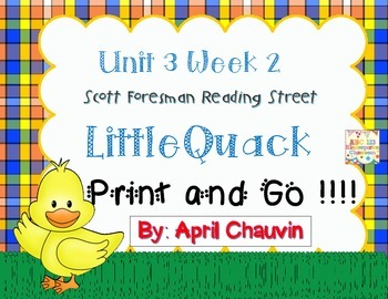 Little Quack: Print and Go  Unit 3 Week 2 Reading Street Kindergarten