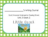 Little Quack Writing Journal (Kindergarten Reading Street Unit 3 Week 2)