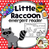 Little Raccoon's First Day of School (Emergent Reader)
