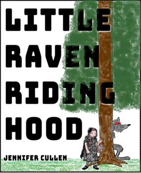Little Raven Riding Hood: A Tale about Foster Care