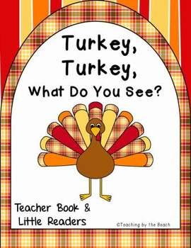 Little Reader with Teacher Book-Turkey, Turkey, What Do You See?