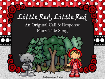 Little Red: An Original Call/Response Fairy Tale Song - PPT Edition