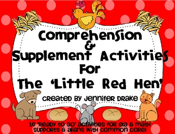 Little Red Hen Comprehension & Supplement Activities ~Color & B&W~ CC Aligned!