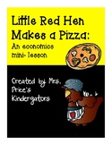 Little Red Hen Makes A Pizza: An Economics Mini-Lesson
