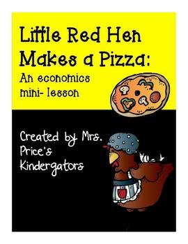 Little Red Hen Makes A Pizza: An Economics Mini-Lesson