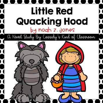 Little Red Quacking Hood Novel Study