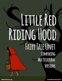 Little Red Riding Hood Fairy Tale Unit ~ Comparing Multicu