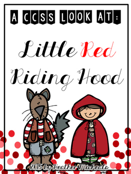 Little Red Riding Hood - A CCSS Comprehension Unit
