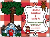 Little Red Riding Hood & Lon Po Po Unit  Common Core Aligned!