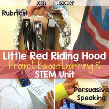Project Based Learning with STEM: Little Red Riding Hood by Tech Crazy Teacher